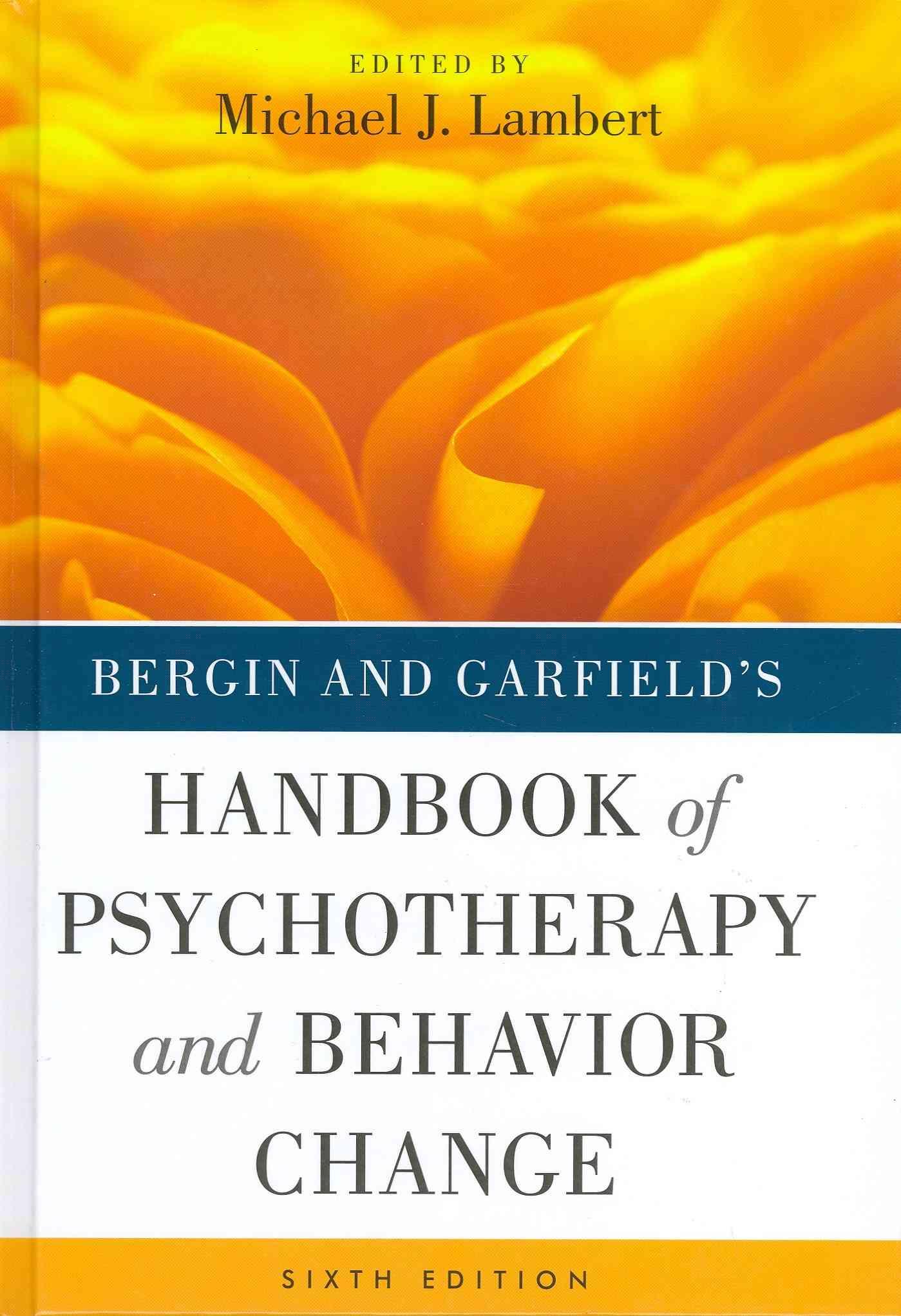 Bergin and Garfield's Handbook of Psychotherapy and Behavior Change By Lambert, Michael J.